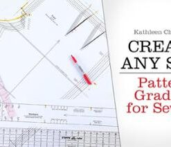 Create any size, Pattern Grading for Sewers with Kathleen Cheetham